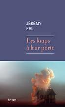 Jérémy Fel - Les loups à leur porte