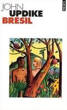 John Updike - Brésil