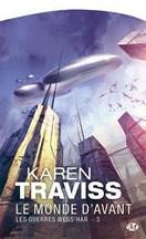 Karen Traviss - Le Monde d'Avant