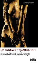 Kevin Collette - Les ennemis de James Bond