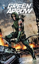 Lemire & Sorrentino - Green Arrow T1 : Machine à tuer