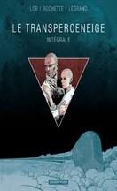 Lob & Rochette & Legrand - Transperseneige : Intégrale
