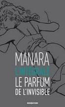 Manara - Le parfum de l'invisible : L'intégrale