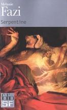 Mélanie Fazi - Serpentine