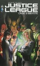Meltzer & Morales - Justice League : Crise d'identité