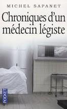 Michel Sapanet - Chroniques d'un médecin légiste