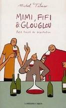 Michel Tolmer - Mimi, Fifi & Glouglou