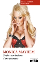 Monica Mayhem - Confessions intimes d'une porn star