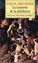 Pascal Bruckner - La tyrannie de la pénitence
