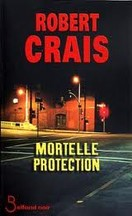 Robert Crais - Mortelle protection