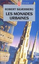 Robert Silverberg - Les Monades urbaines