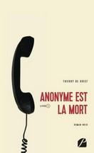 Thierry De Greef - Anonyme est la mort
