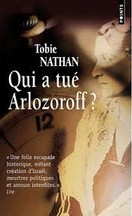 Tobie Nathan - Qui a tué Arlozoroff ?