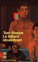 Tom Sharpe - Le bâtard récalcitrant