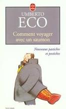 Umberto Eco - Comment voyager avec un saumon