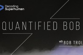 Decoding Superhuman Podcast with Quantified Bob