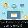 ¿Qué se puede hacer o saber de ti con solo tu email? [parte I]
