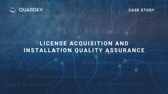 License Acquisition and Installation Quality Assurance