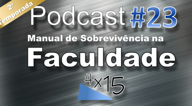 Podcast #23 – Manual de Sobrevivência na Faculdade