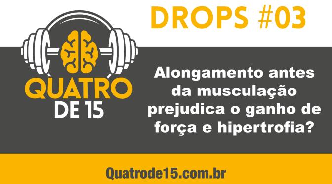 Podcast Drops #03 – Alongar antes da musculação prejudica o ganho de força e hipertrofia?