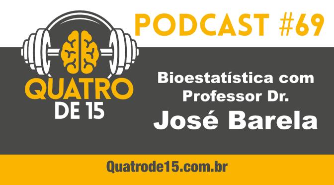 Podcast #69 – Bioestatística – Entrevista com o professor Dr. José Barela