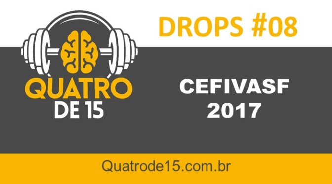 Podcast Drops #08 – CEFIVASF 2017