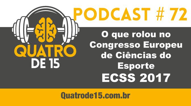 Podcast #72 – O que rolou no Congresso Europeu de Ciências do Esporte (ECSS) 2017