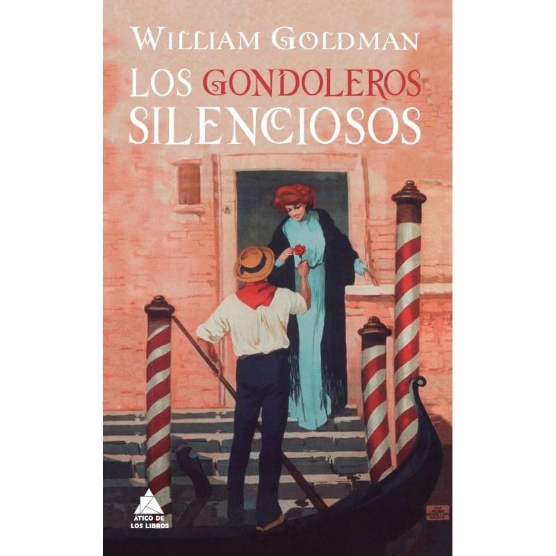 William Goldman. El silencio de los gondoleros venecianos.