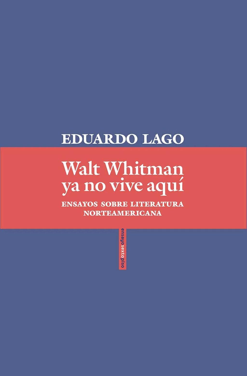 Eduardo-Lago-Walt-Whitman-ya-no-vive-aquí_alta