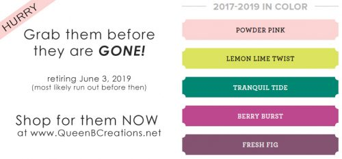 2017-2019 In-Colors retiring June 3, 2019, expected to run out before then. Shop at www.QueenBCreations.net