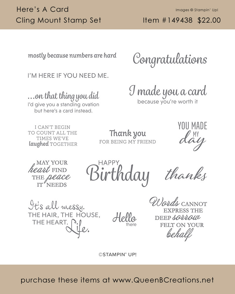 Stampin' Up! Here's A Card Cling Mount Stamp set.  Purchase yorus at www.QueenBCreations.net