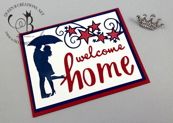 Stampin' Up! Welcome Home Patriotic / Military card by Lisa Ann Bernard of Queen B Creations