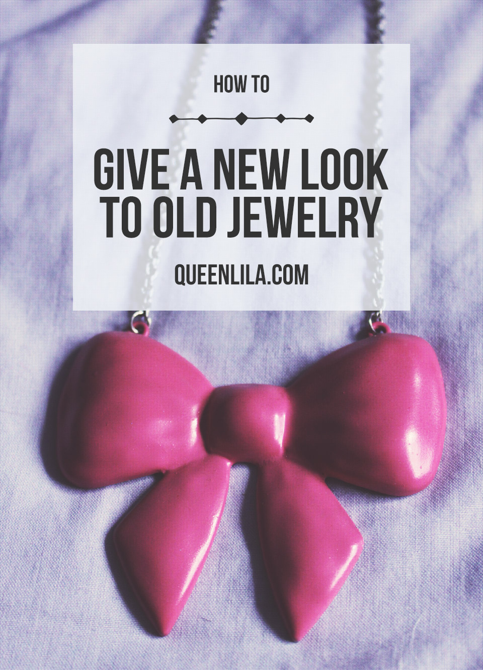 How to give a new look to old jewelry. Click through for the tutorial! | Queen Lila