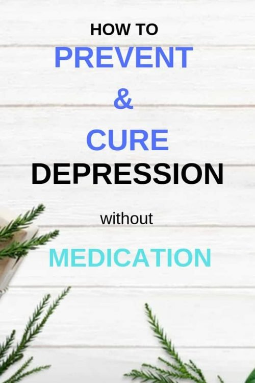 How to prevent and cure depression without medication