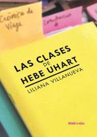 Las clases de Hebe Uhart, de Liliana Villanueva