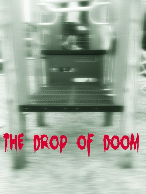 The drop of doom