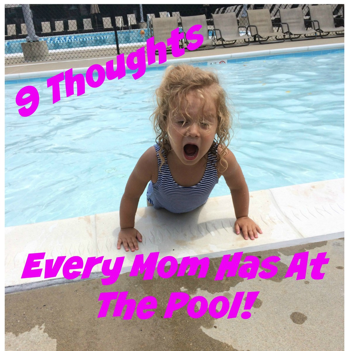 9 Thoughts Every Mom Has at The Pool