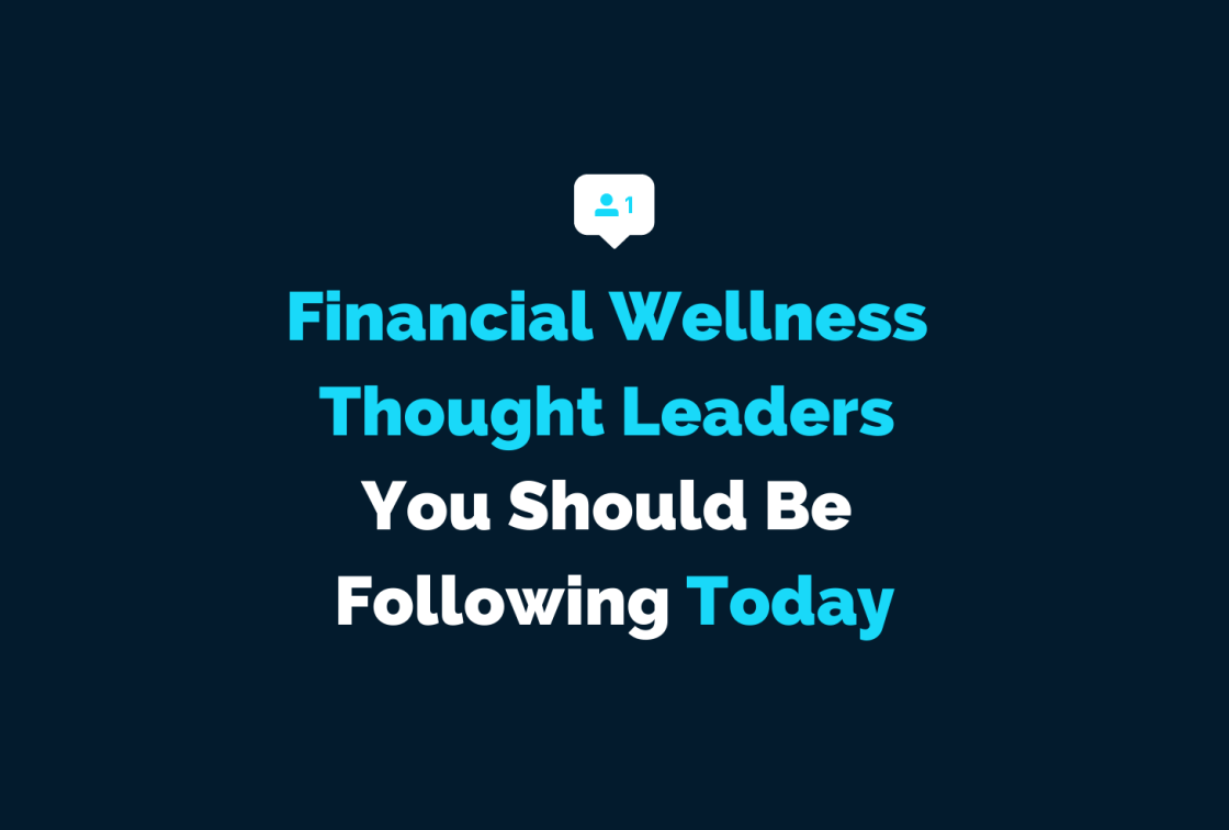 Financial Wellness Thought Leaders You Should Be Following Today