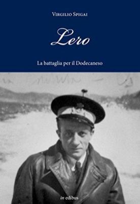 """Copertina del libro di Virgilio Spigai, """"Lero"""", con foto dell'Autore"""