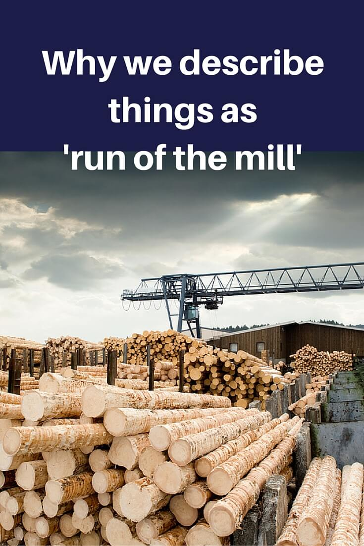 What S The Origin Of Run Of The Mill