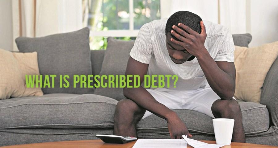 What is Prescribed Debt?