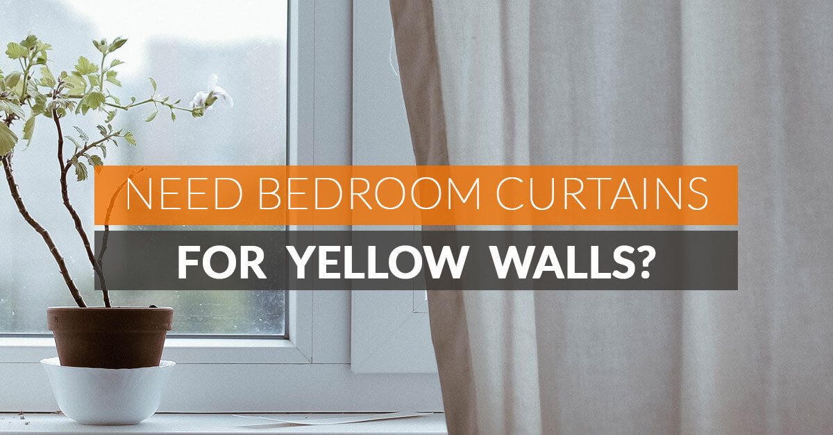 Need Bedroom Curtains For Yellow Walls Quickfit Blinds And Curtains