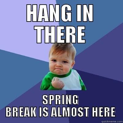 Image result for almost spring break meme