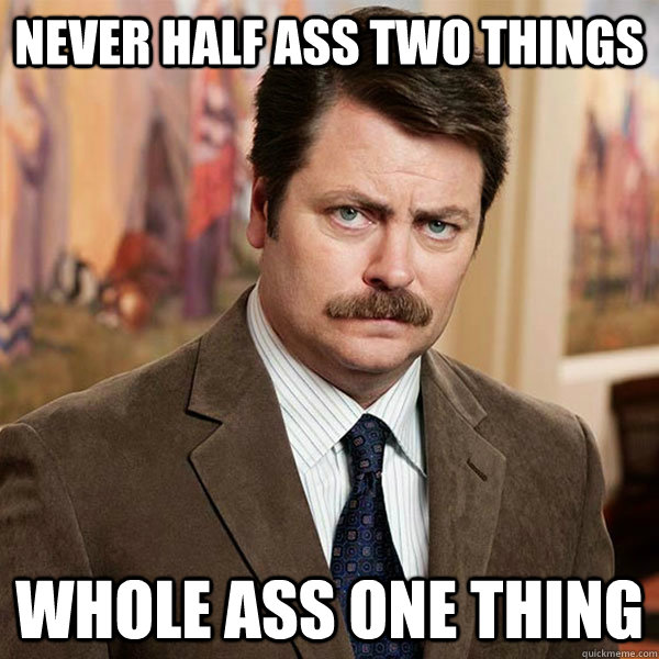 Image result for whole ass meme ron swanson