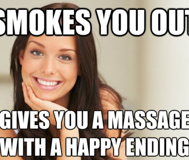 Smokes You Out Gives You A Massage With A Happy Ending