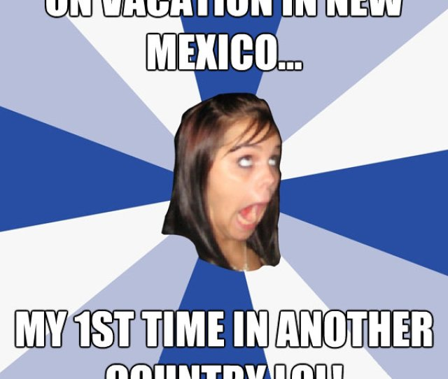 On Vacation In New Mexico My 1st Time In Another Country Lol