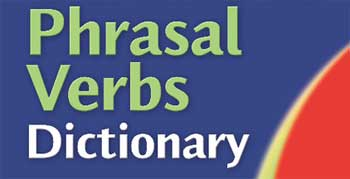 Phrasal Verbs Dictionary