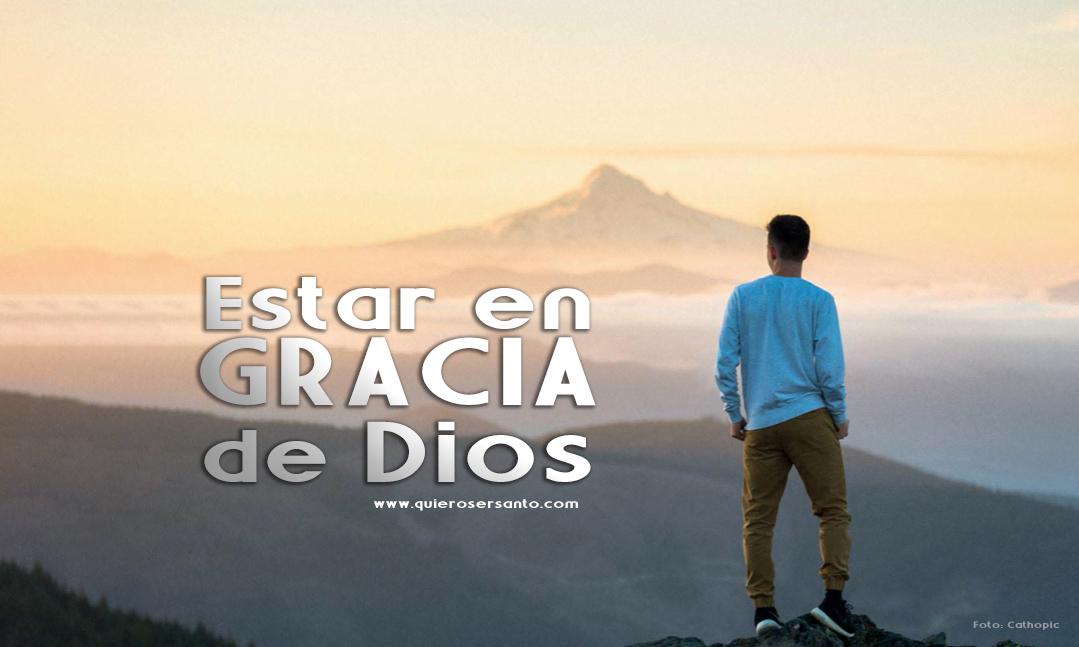 ¿Qué significa estar en Gracia de Dios?