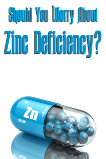 Should You Worry About A Zinc Deficiency