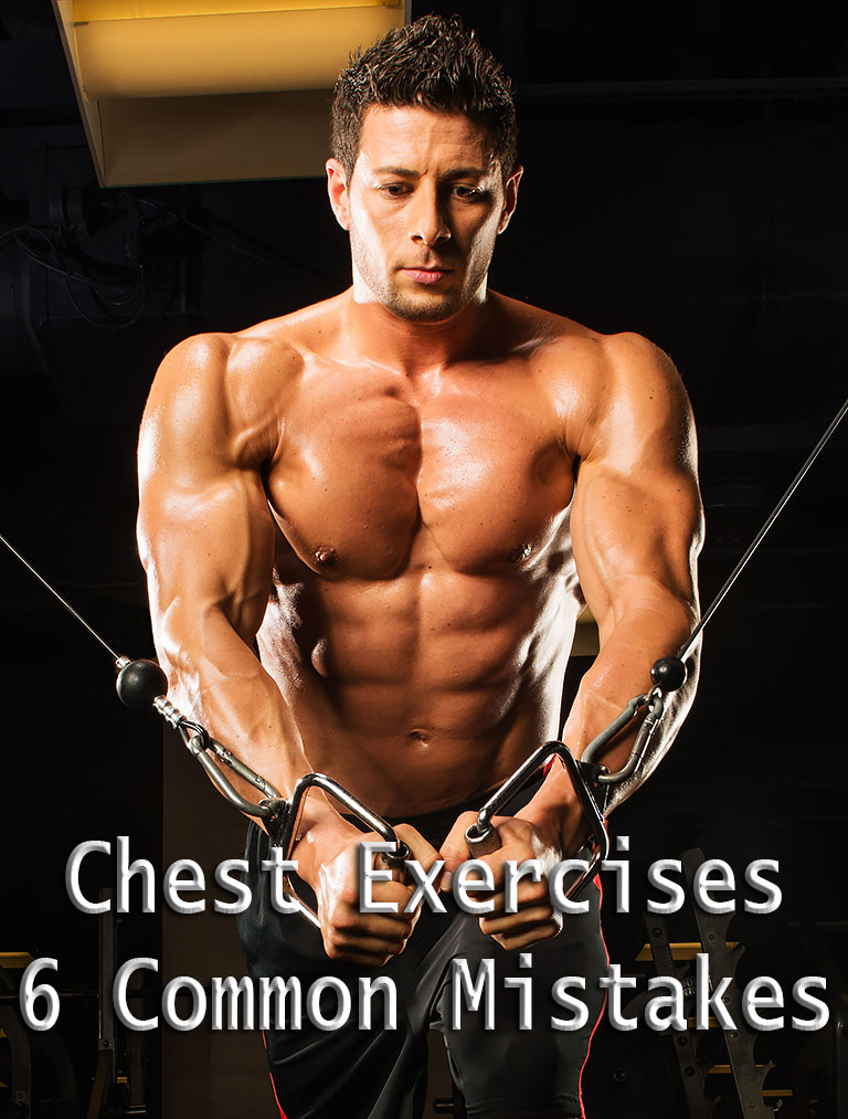 Chest Exercises - 6 Common Mistakes - Quiet Corner